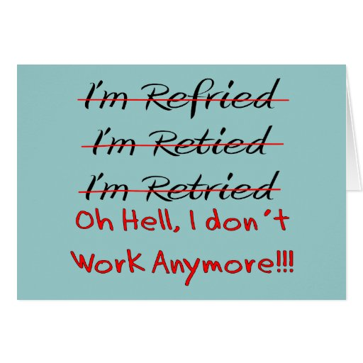 Funny Retirement Quotes: Funny Retirement Wishes Quotes. QuotesGram
