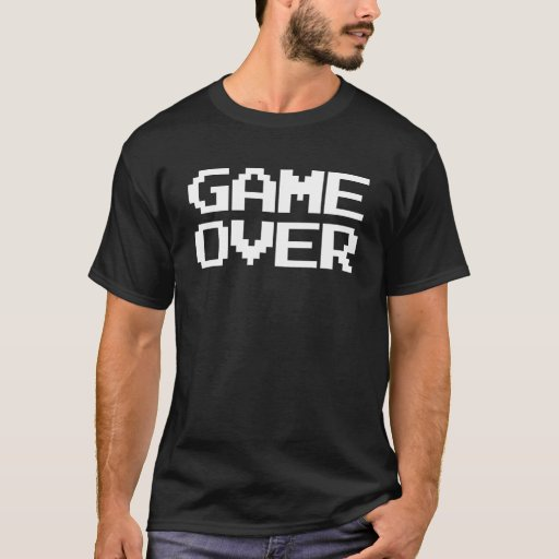 game over T-Shirt | Zazzle