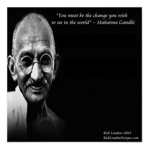 Gandhi Be The Change Wisdom Quote Poster