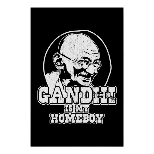 Homeboy Quotes: Gandhi Is My Homeboy Print