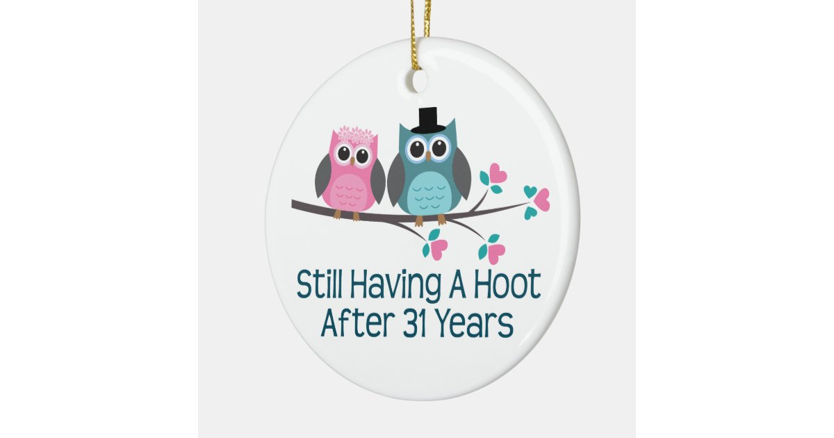 31st Wedding Anniversary Gifts: Gift For 31st Wedding Anniversary Hoot Ceramic Ornament