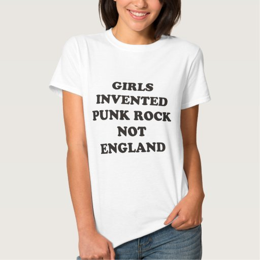 girls invented punk rock not england t shirt zazzle. Black Bedroom Furniture Sets. Home Design Ideas