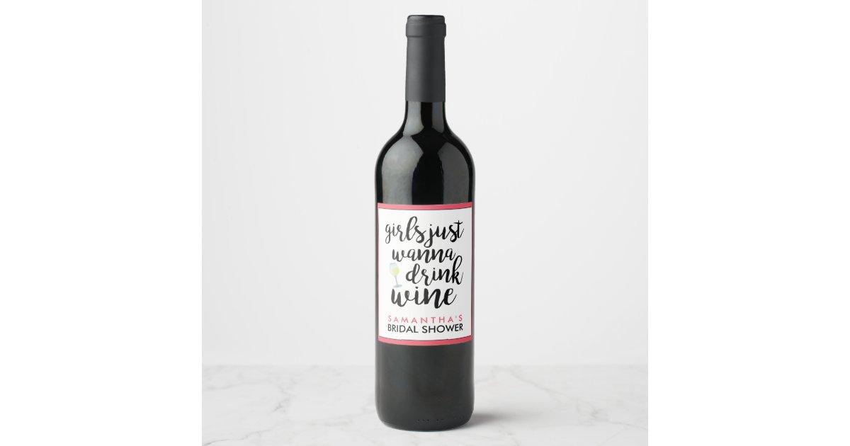 Girls Just Wanna Drink Wine Funny Wine Label Zazzle
