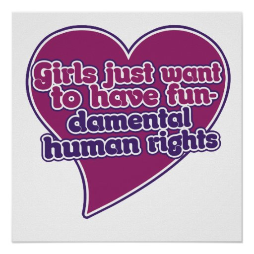 Girls just want to have fundamental human rights poster ...