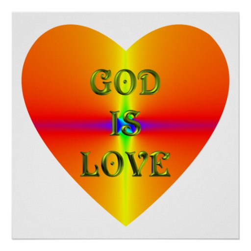 """God Is Love: """"God Is Love"""" Poster"""