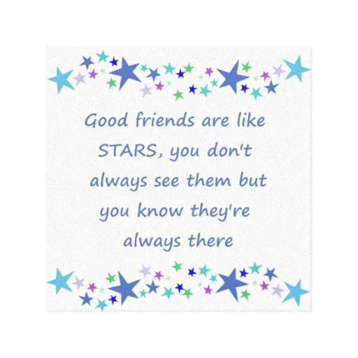 Good Friends Good Company Quotes: Good Friends Are Like Stars Inspirational Quote Canvas