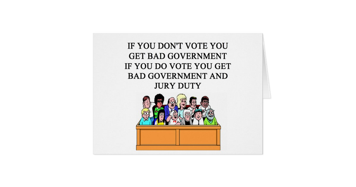 government jury duty joke card   Zazzle