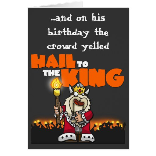 Hail To The King - Birthday Card