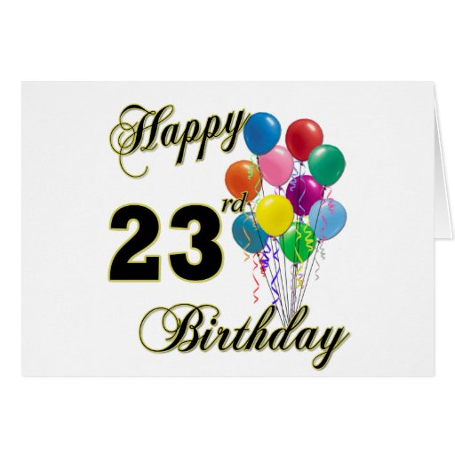 23 Gifts For My Boyfriend S 23rd Birthday: Happy 23rd Birthday Gifts With Balloons Card