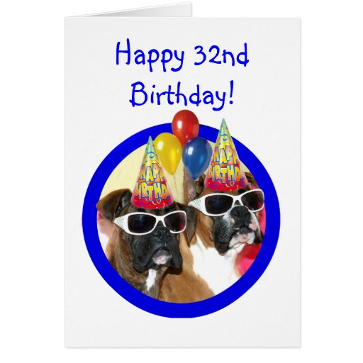 Happy 32nd Birthday Boxer Dogs Greeting Card