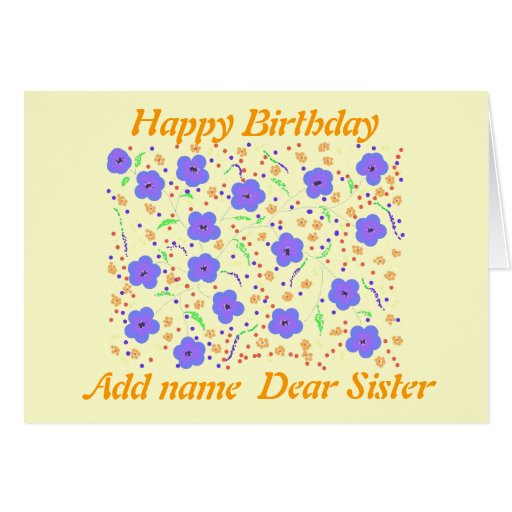 Happy Birthday Card Sister. Add Anme