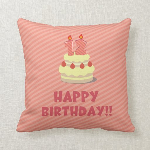 Happy Birthday!! (for 12 Years Old) Throw Pillow