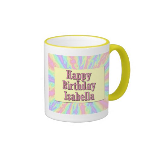 Happy Birthday Isabella Ringer Mug