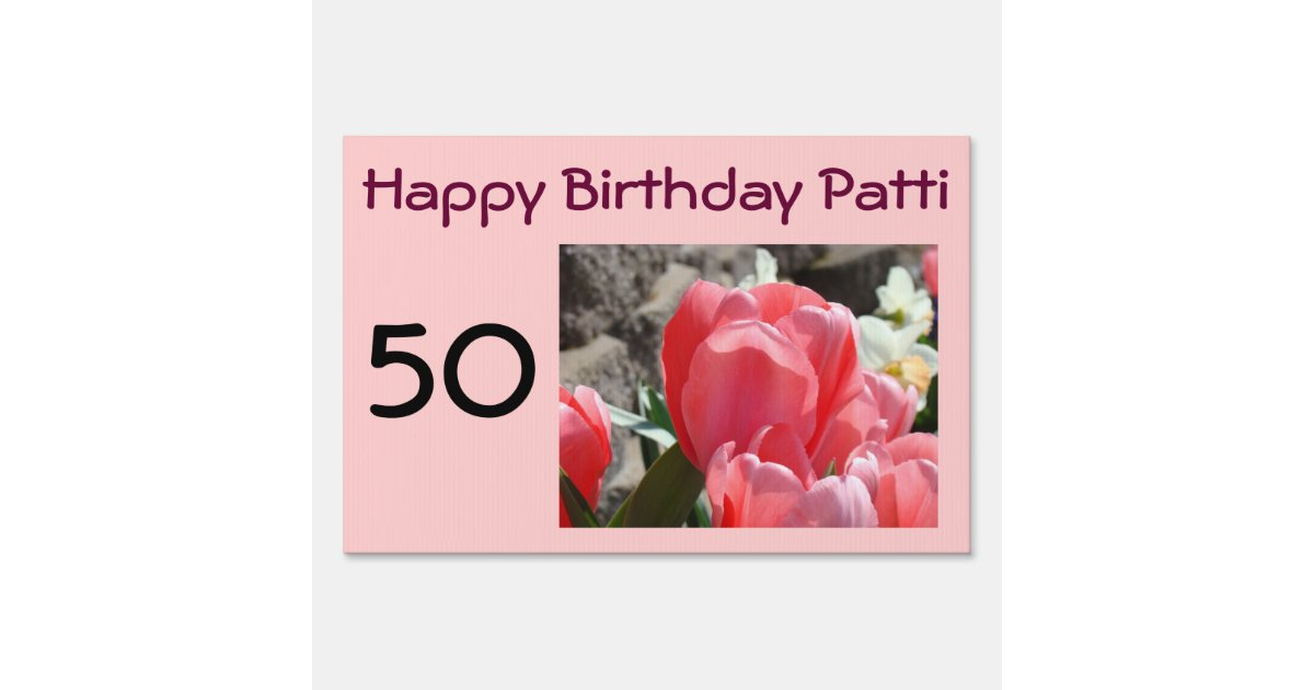 Happy Birthday Outdoor Yard Sign 50 Years Tulips Zazzle