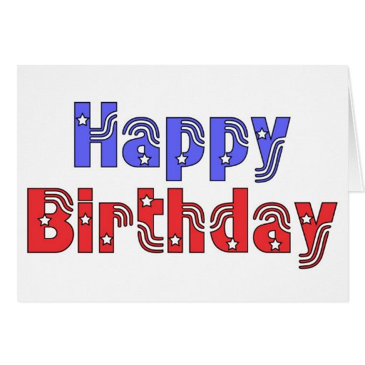 Happy Birthday Red, White & Blue Card | Zazzle