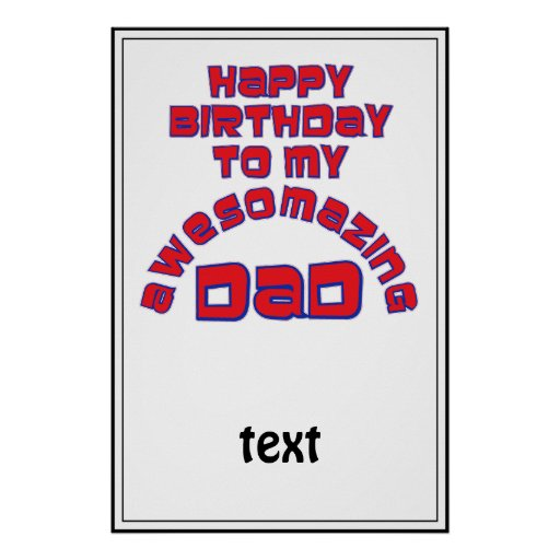 Happy Birthday To My AWESOMAZING DAD! Posters