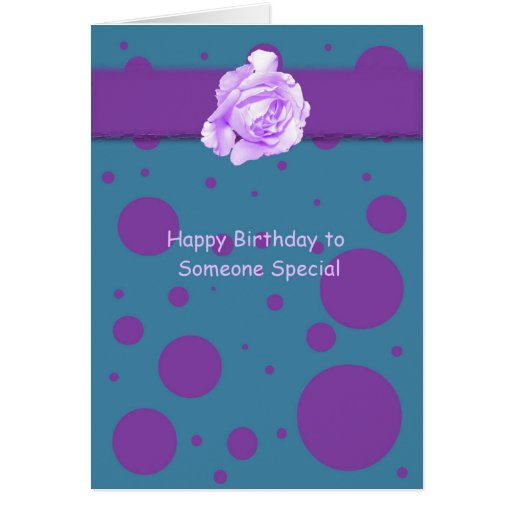 Happy Birthday To Someone Special Greeting Card