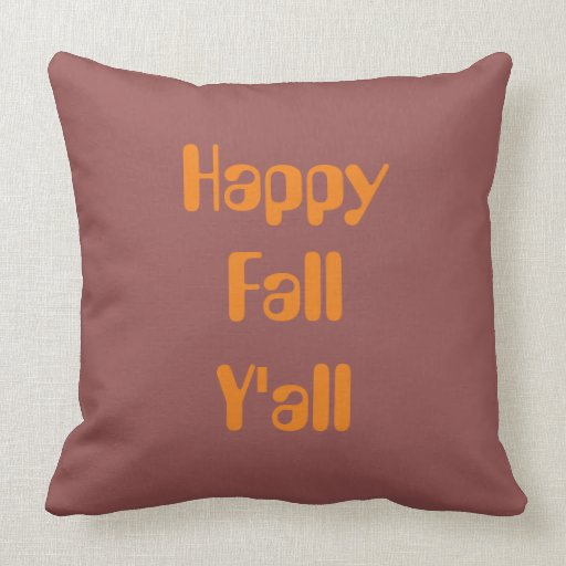 Quot Happy Fall Y All Quot Throw Pillow Zazzle