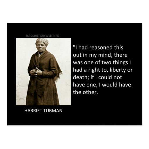 Famous Quotes By Harriet Tubman: Harriet Tubman Quote Postcard