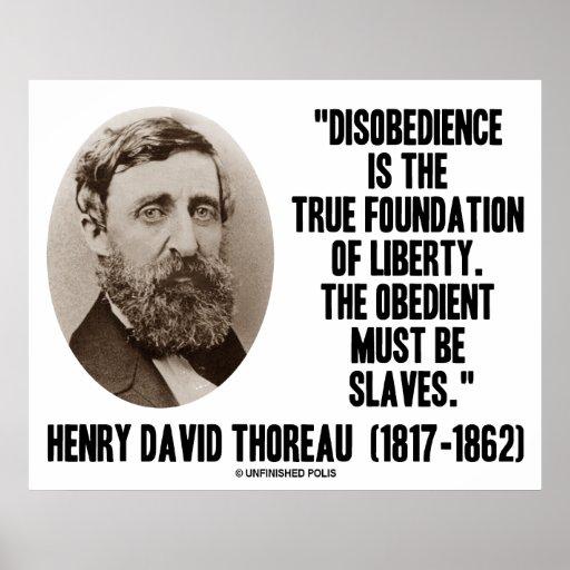 Thoreau Quotes: Henry David Thoreau Disobedience True Liberty Poster