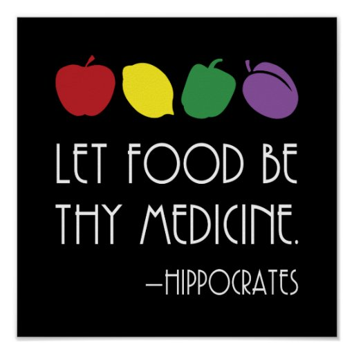 Hippocrates Quotes: Hippocrates Quote Let Food Be Thy Medicine Poster