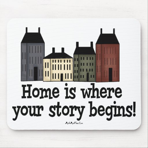 Home Is Where Your Story Begins! Mouse Pad | Zazzle