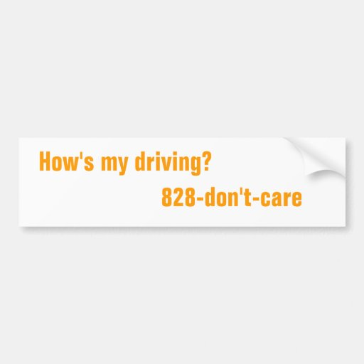 How S My Driving Bumper Sticker On Cars