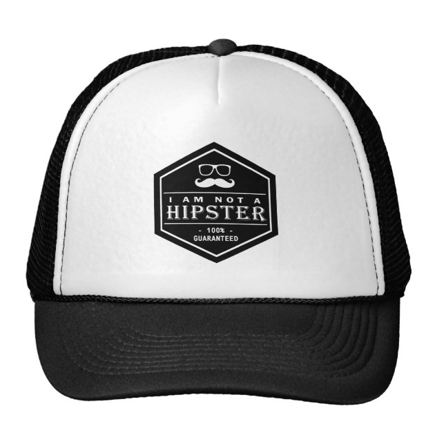 6bd380a198893a I am not a Hipster 100% Guaranteed Funny Mustache Trucker Hat