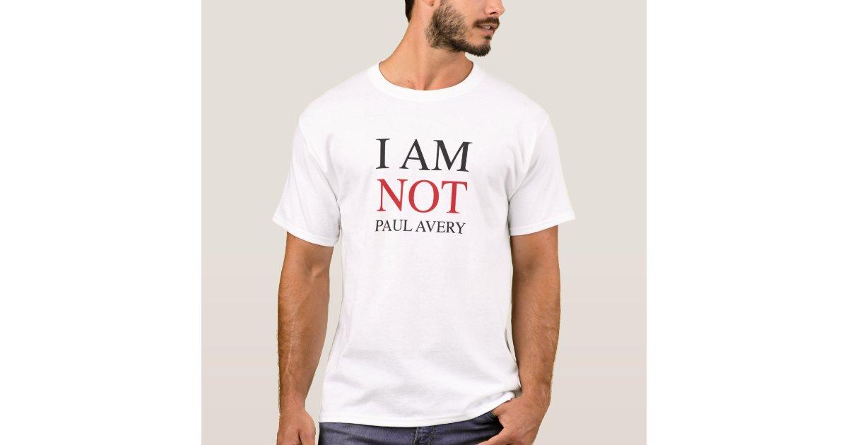 I am not Paul Avery T-Shirt | Zazzle