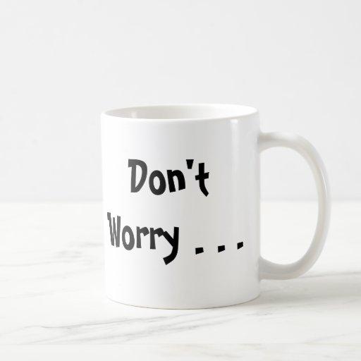 I Got Your Back, Don't Worry . . . , I've Got Y... Mugs