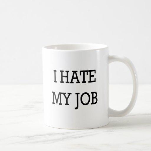 I Hate My Job Mug Zazzle