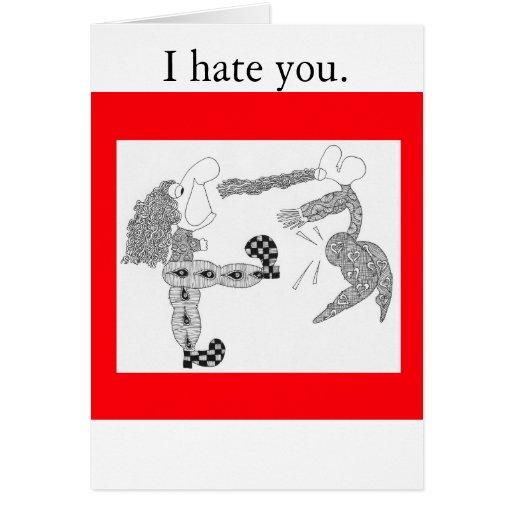 I Hate You. Card