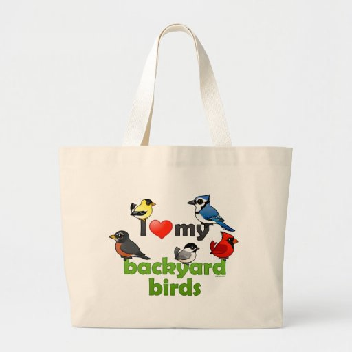 I Love My Backyard Birds Large Tote Bag