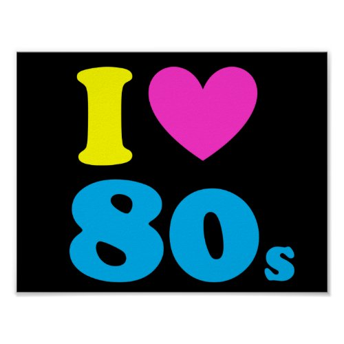 I Love The 80s Poster