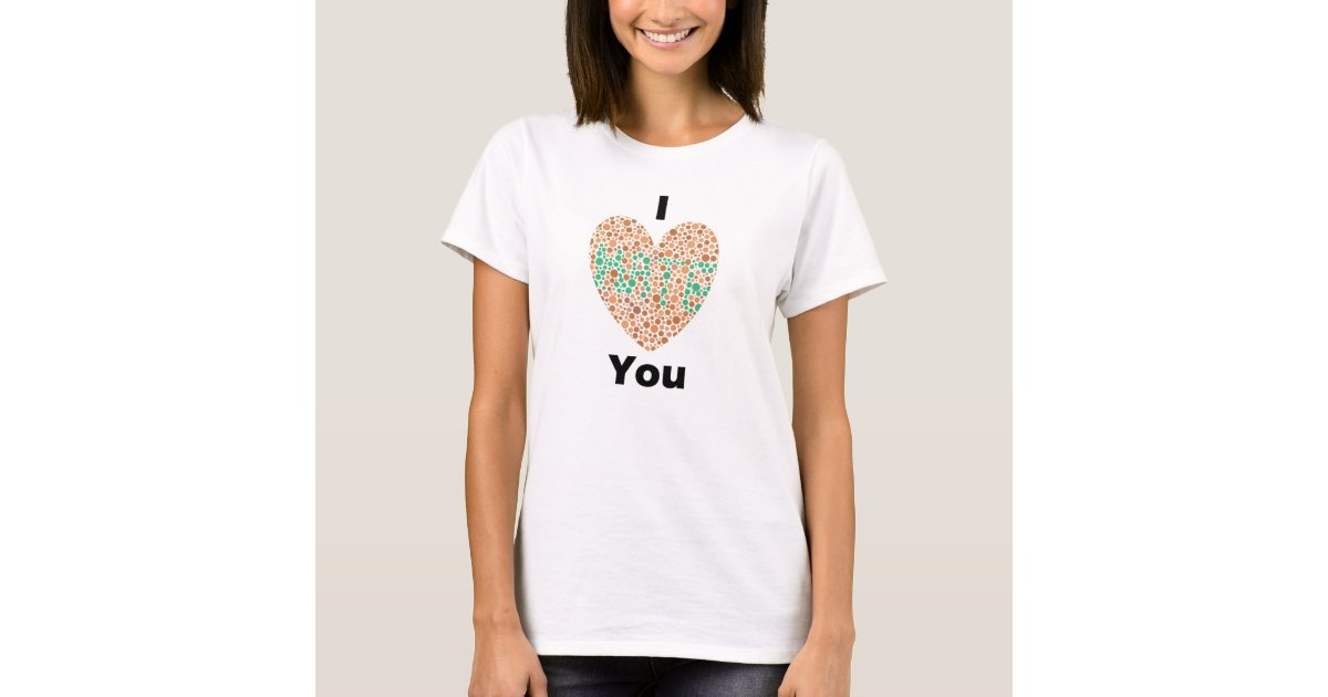 I Love You I Hate You Color Blind T Shirt Zazzle