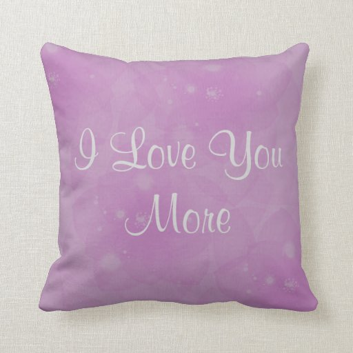 I Love You More Throw Pillow Zazzle