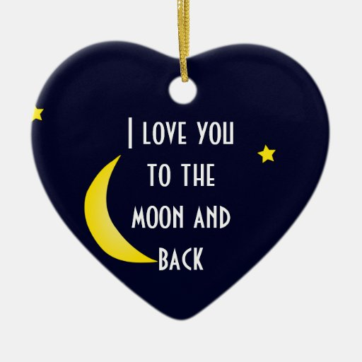 I LOVE YOU TO THE MOON AND BACK Christmas Ornament   Zazzle