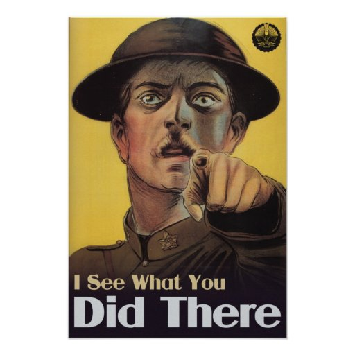 I see what you did there poster | Zazzle