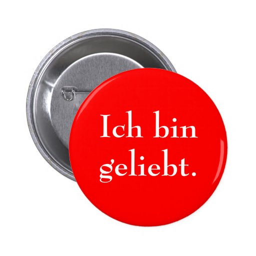 ich bin geliebt pinback button zazzle. Black Bedroom Furniture Sets. Home Design Ideas