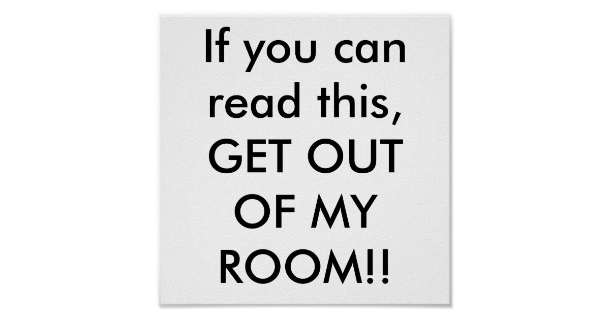 If You Can Read This Get Out Of My Room Poster Zazzle Interiors Inside Ideas Interiors design about Everything [magnanprojects.com]