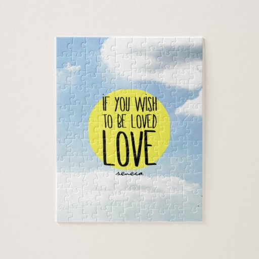 """Love Puzzle Quotes: """"If You Wish To Be Loved, LOVE"""""""