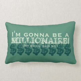 I'm Gonna Be a Millionaire! (My email said so.) Throw Pillow