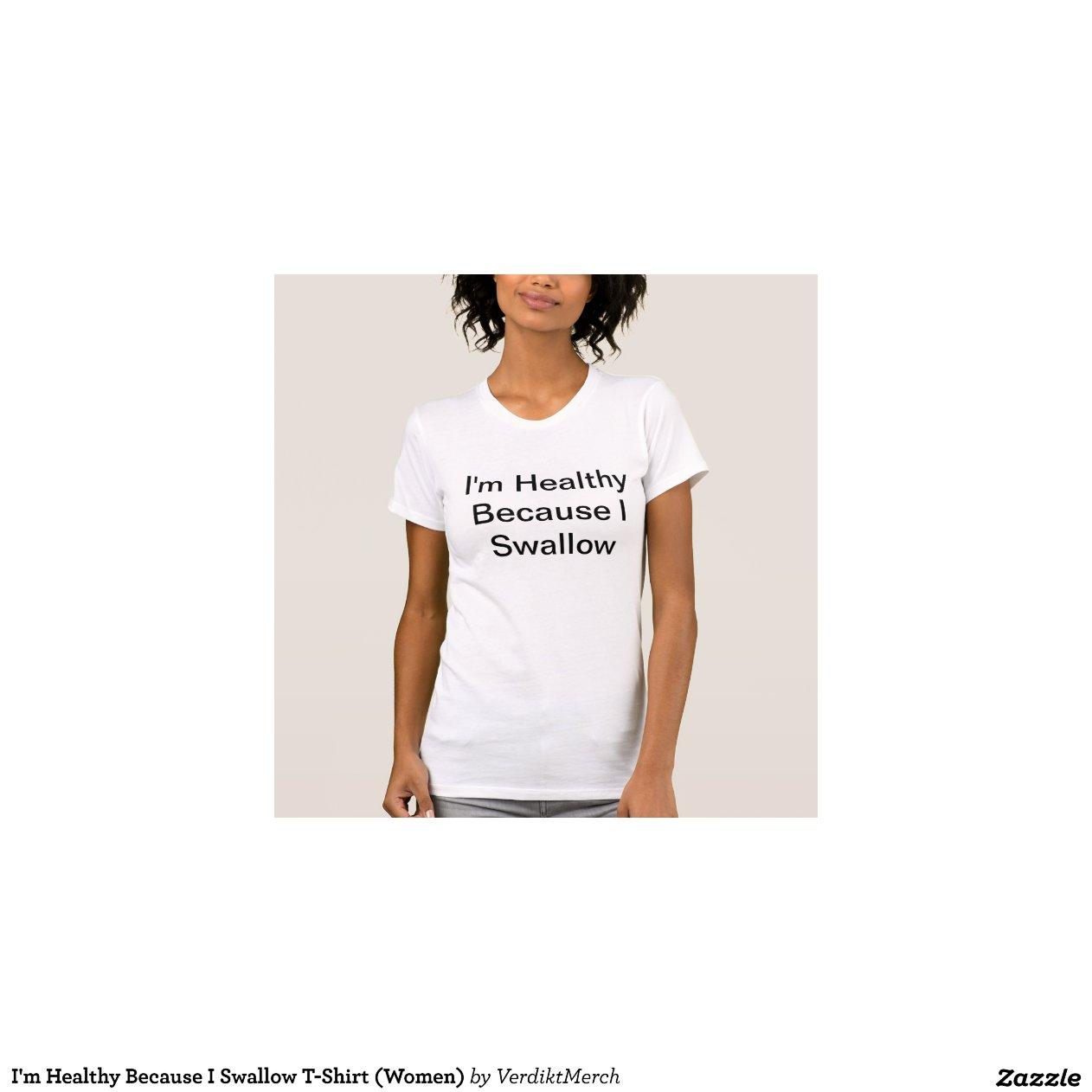 I Swallow Shirt 23