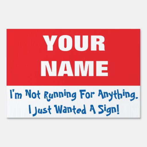 I'm Not Running For Anything Yard Sign