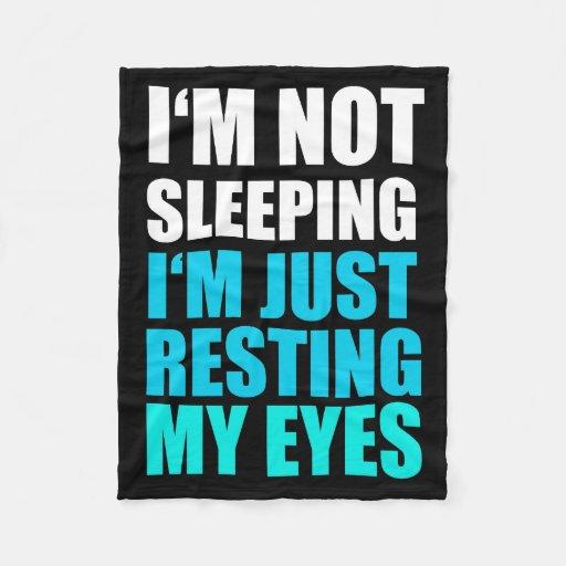 I'm Not Sleeping, I'm Just Resting My Eyes Fleece Blanket