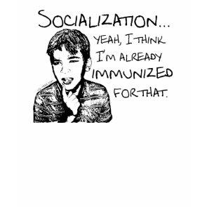 Immunized for Socialization shirt