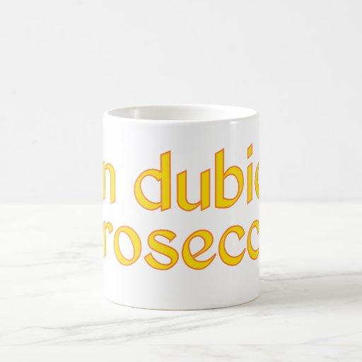 in dubio prosecco coffee mug zazzle. Black Bedroom Furniture Sets. Home Design Ideas