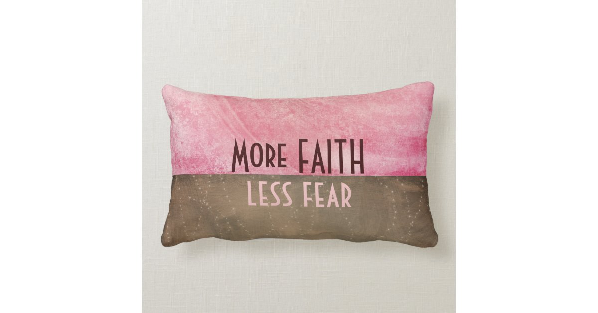 Inspirational Faith Over Fear Quote Lumbar Pillow