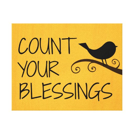 Quotes About Counting Your Blessings: Inspirational Quote: Count Your Blessings Stretched Canvas