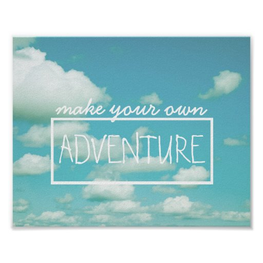 Make Your Own Quotes: Inspirational Quote Make Your Own Adventure Poster
